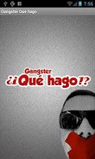 Gangster, ¿Qué Hago?