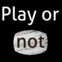 Play or not play
