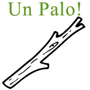 Un Palo!