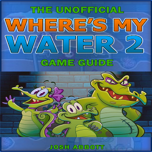 WHERES MY WATER? 2 GAME GUIDE