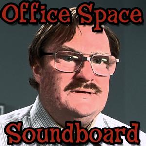 Office Space Soundboard