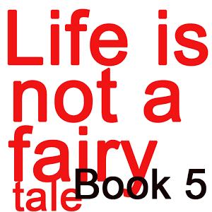 Life is not a fairy tale Book5 fairy life theme