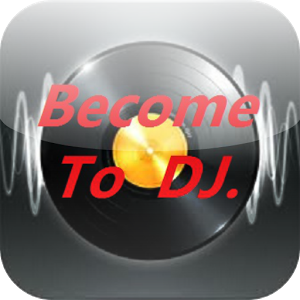 Become to DJ Like!