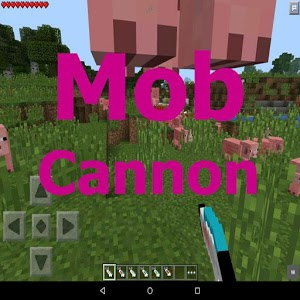 MobCannon Mod for MCPE