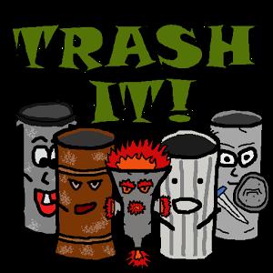 Trash It!