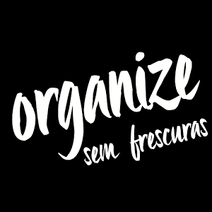 Organize sem Frescuras organize