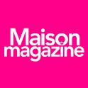 Maison Magazine - Magazine magazine
