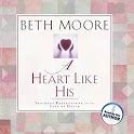 A Heart Like His (Beth Moore)