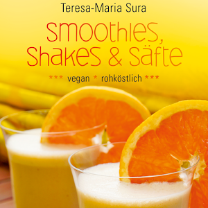 Smoothies, Shakes & Säfte