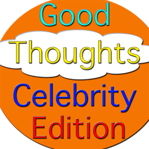 Celebrity Good Thoughts Daily