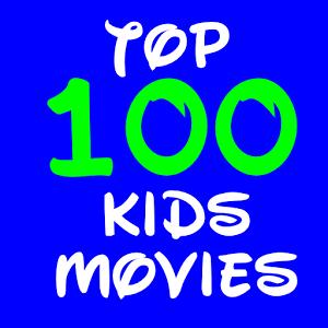 Top 100 Kids Movies