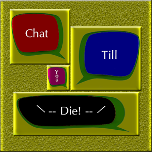 Chat Till You Die