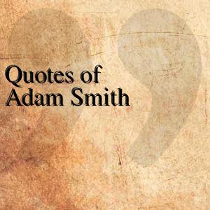 Quotes of Adam Smith