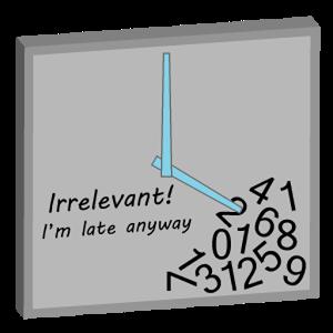 Irrelevant, I`m Late Clock