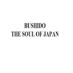 Bushido, the Soul of Japan