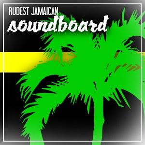 Rudest Jamaican Soundboard