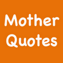 Mother Quotes (FREE!)