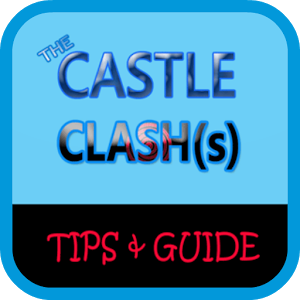 The Castle Clash(s) Tips Guide
