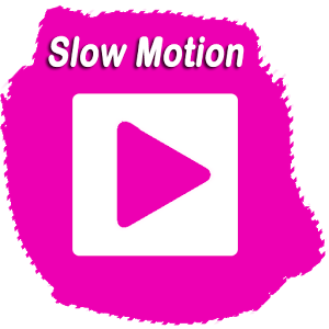 Video : Slow Motion