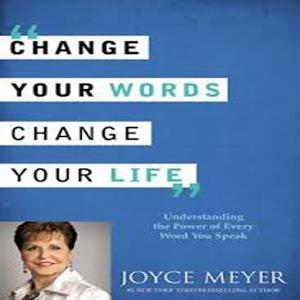 CHANGE YOUR WORDS CHANGE LIFE change
