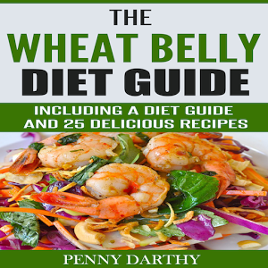 The Wheat Belly Diet Guide