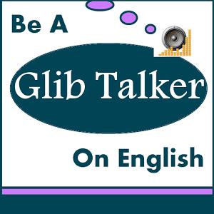 Be a Glib Talker on English