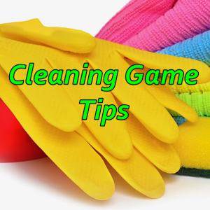 Cleaning Game Tips