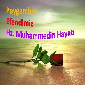 Hz. Muhammedin Hayatı (SAV)