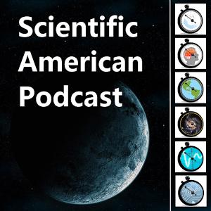 Scientific American Podcast
