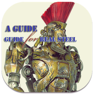 A Guide - Guide for real steel guide
