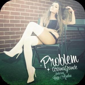 Problem- Ariana Grande