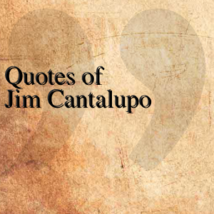 Quotes of Jim Cantalupo