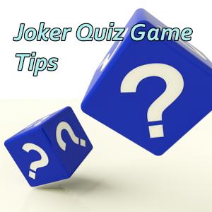 Joker Quiz Game Tips