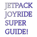 JETPACK JOYRIDE SUPER GUIDE