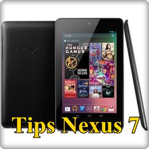 Tips Nexus 7