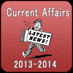 Current Affairs Latest 2013-14